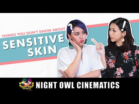 Spotlight: Things You Don't Know About Sensitive Skin!