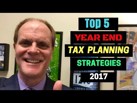 Year End Tax Planning 2017 - End of Year Tax Strategies to Reduce Tax