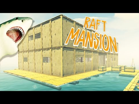 Raft Sea Mansion Finished! - Raft Gameplay