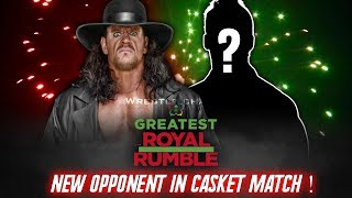The Undertaker Opponent Changed ! Rusev Vs Taker Cancelled ! Greatest Royal Rumble Casket Match !
