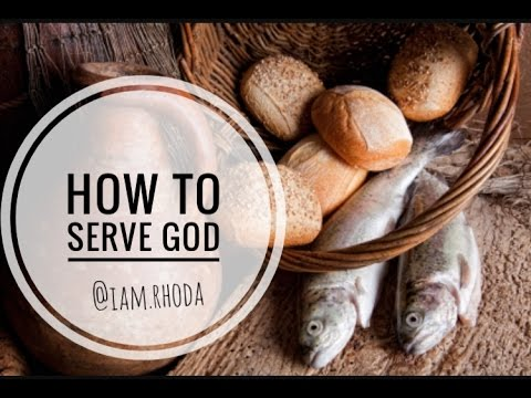 How to Serve God