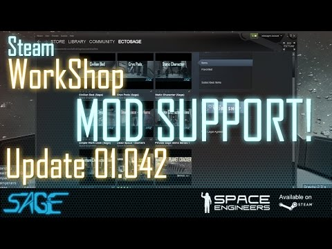 Space Engineers, Steam Workshop, Mod Support! (Update 01.042)