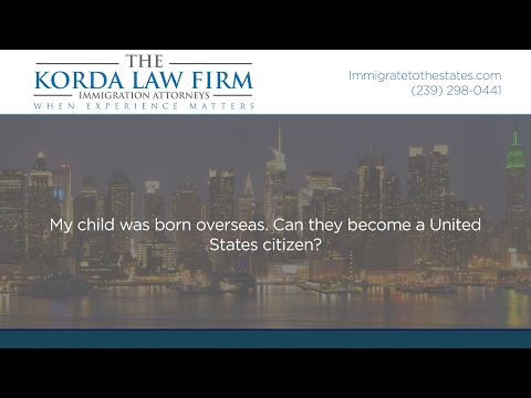 My child was born overseas. Can they become a United States citizen?