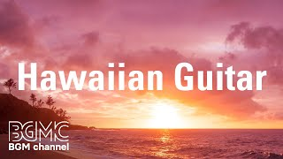 Beautiful Hawaiian Guitar - Beach Cafe Music Instrumental - Relaxing Beach Music