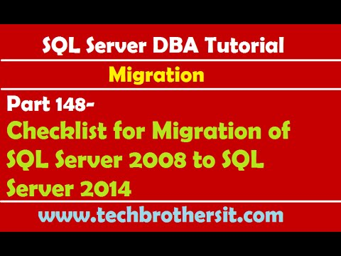 SQL Server DBA Tutorial 148-Checklist for Migration of SQL Server 2008 to SQL Server 2014
