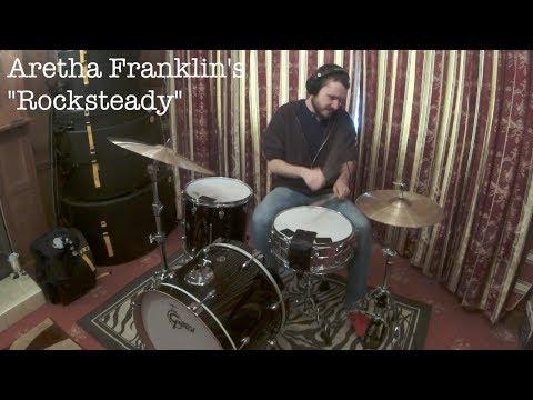 Rock Steady // Aretha Franklin // Drum Cover