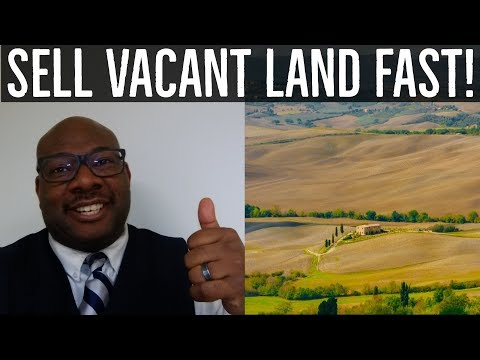 How to Sell Vacant Land Fast - [Houses Too]