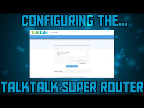 TalkTalk Super Router - Configuring and overview