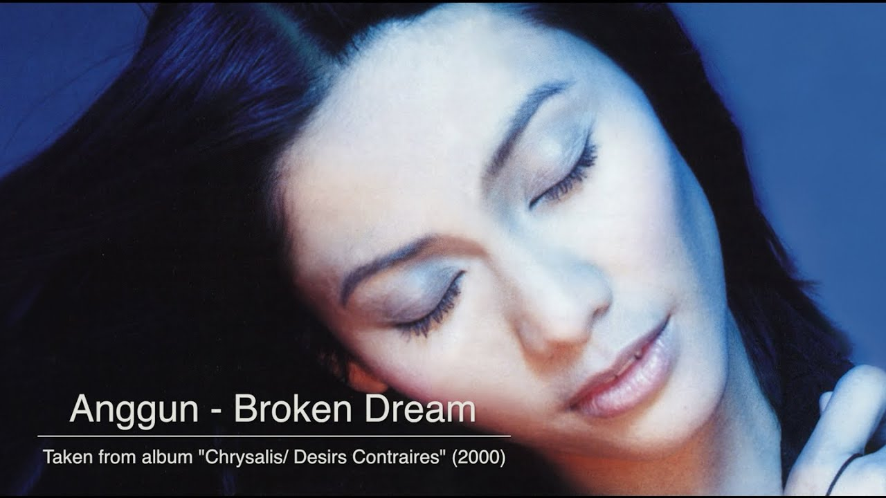 Anggun - Broken Dream