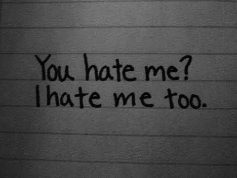 MyThoughts: Self Loathing (Aka Self-Hate)