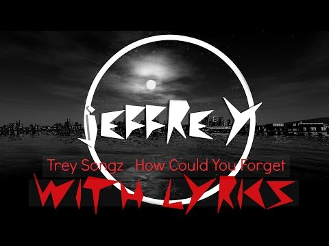 Trey Songz - How Could You Forget // Lyrics