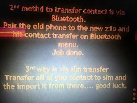 how to transfer data, contacts from android to new blackberry 10 ( z10 )