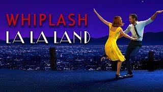 Whiplash and La La Land