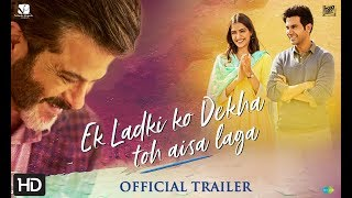 Ek Ladki Ko Dekha Toh Aisa Laga  Official Trailer  Anil  Sonam  Rajkummar  Juhi  1st Feb19