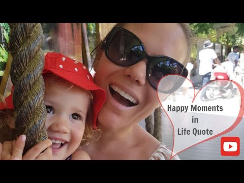 Happy moments in life quotes