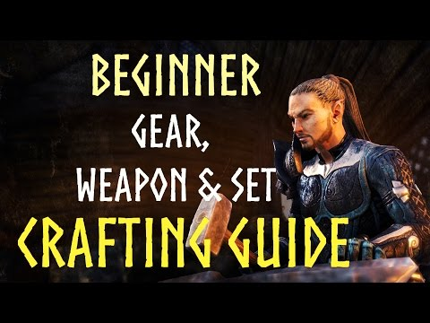 Beginner Gear & Weapon & Set Crafting Guide for the Elder Scrolls Online (ESO)