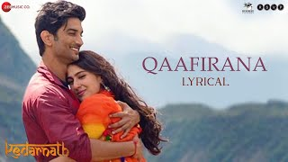Qaafirana - Lyrical |  Kedarnath | Sushant S Rajput | Sara Ali Khan | Arijit Singh & Nikhita| Amit T