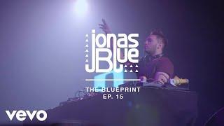 Jonas Blue - The Blueprint EP 15
