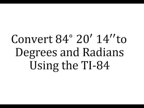 Using the TI-84 to Convert Degrees, Minutes, and Seconds to Degrees and Radians