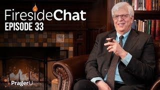 Fireside Chat With Dennis Prager! Ep. 33