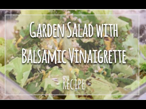 Scott's Garden Salad and Balsamic Vinaigrette