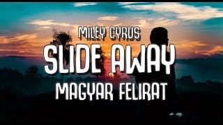 Miley Cyrus - Slide Away [MAGYAR FELIRAT] [4K]