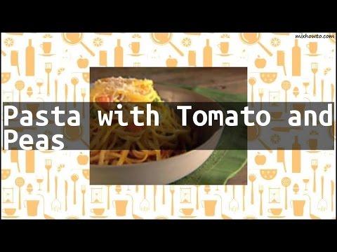 Recipe Pasta with Tomato and Peas