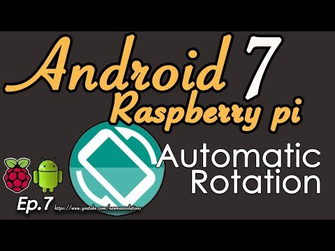 New Android 7.1.2 on Raspberry pi 3 - (EP7) Automatic Rotation Screen