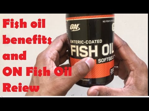Benefit of Fish oil and ON Fish oil Review.