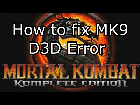 How to fix MK9 D3D Error