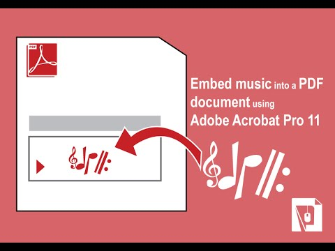 Embed music into a PDF document using Adobe Acrobat Pro 11