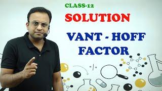 Vant Hoff factor |Class 12| chemistry