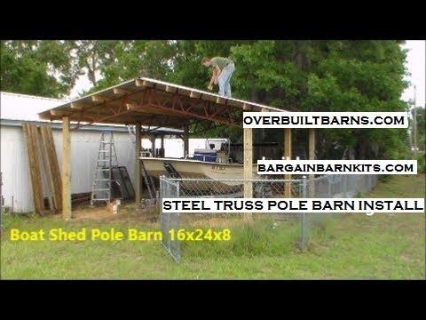 Steel truss pole barn Kit Installation - carports, garages, pole sheds