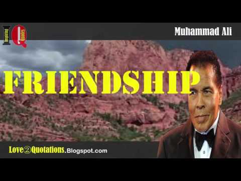 IQ # 1 » Muhammad Ali Inspiring Quotes About  Friendship