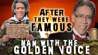 MAN WITH THE GOLDEN VOICE - AFTER They Were Famous