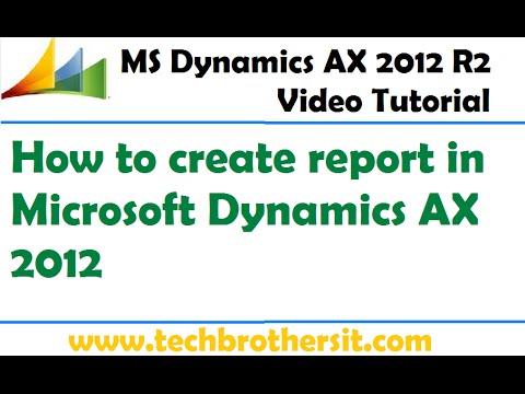 42-How to create report in Microsoft Dynamics AX 2012 - Microsoft Dynamics AX 2012 Tutorial