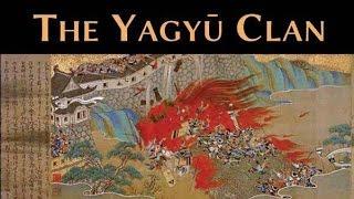 THE YAGYU CLAN: Part I Beginnings