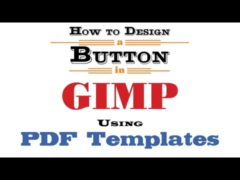 How to Design a Button in GIMP Using PDF Templates