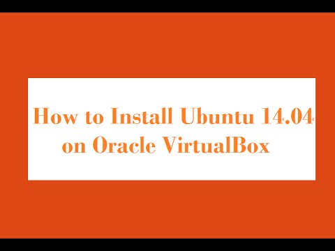 How to Install Ubuntu 14.04  on Oracle VirtualBox