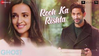 Rooh Ka Rishta - Ghost | Sanaya Irani, Shivam Bhaargava | Arko | Sonal Pradhan