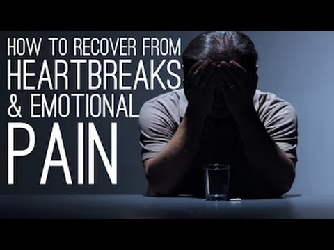 How To Recover From Heartbreaks and Emotional Pain
