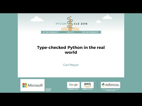 Carl Meyer - Type-checked Python in the real world - PyCon 2018