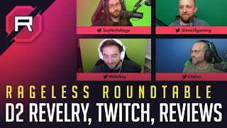 Rageless Roundtable: The Revelry, New Twitch stuff, Game reviews