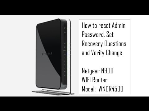 NetGear N900 WIFI Router - Changing Admin Password, Password Recovery Feature and Verify Change
