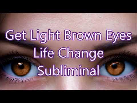 Get Light Brown Eyes - Life Change Subliminal
