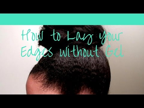 How To Lay Relaxed Edges Without Gel