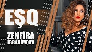 Zenfira İbrahimova - Esq  (Yeni Kilp 2019)