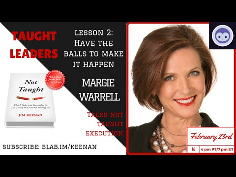 Have The Balls To Make It Happen, Feat. Margie Warrell #TaughtLeaders Lesson 2