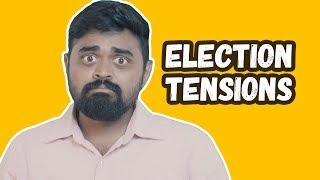 "Election Tensions | ""Tensions of India"" | Ft. Jagan Krishnan | Put Chutney"