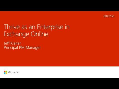 Thrive as an enterprise organization in Microsoft Exchange Online - BRK3155